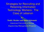 Strategies for Recruiting and Retaining Information Technology Workers:  The Case of Lebanon