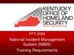 FFY 2006 National Incident Management System (NIMS) Training Requirements