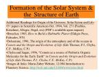 Formation of the Solar System & theStructure of Earth