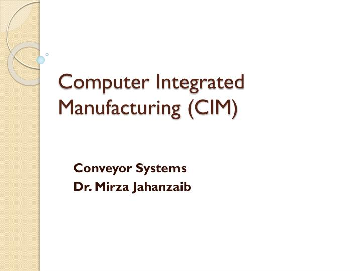 PPT - Computer Integrated Manufacturing (CIM) PowerPoint