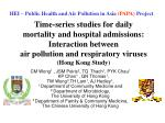 Time-series studies for daily  mortality and hospital admissions:  Interaction between