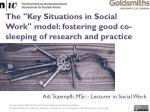 "The ""Key Situations in Social Work"" model: fostering good co-sleeping of research and practice"