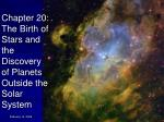 Chapter 20:  The Birth of Stars and the Discovery of Planets Outside the Solar System