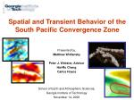 Spatial and Transient Behavior of the South Pacific Convergence Zone