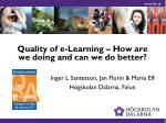 Quality of e-Learning – How are we doing and can we do better?
