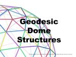 Geodesic Dome Structures