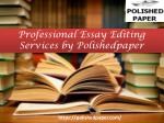 Professional Essay Editing Services by Polishedpaper
