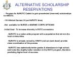 ALTERNATIVE SCHOLARSHIP RESERVATIONS