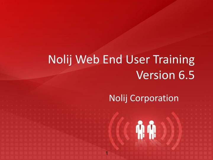 nolij web end user training version 6 5 n.