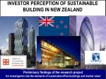 INVESTOR PERCEPTION OF SUSTAINABLE BUILDING IN NEW ZEALAND