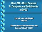 What CEOs Must Demand  To Compete and Collaborate  in 2005