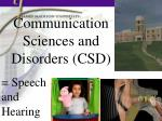 Communication Sciences and Disorders (CSD)