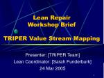 Lean Repair Workshop Brief TRIPER Value Stream Mapping