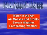 Water in the Air Air Masses and Fronts Severe Weather Forecasting Weather