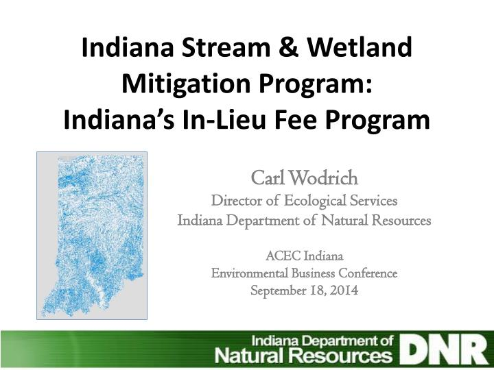 indiana stream wetland mitigation program indiana s in lieu fee program n.