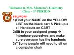 Welcome to Mrs. Montero's Geometry Class – 1 st PERIOD