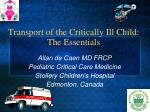 Transport of the Critically Ill Child: The Essentials