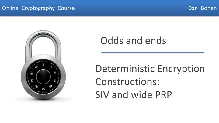 deterministic encryption constructions siv and wide prp n.