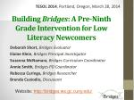 Building  Bridges :  A Pre-Ninth Grade Intervention for Low Literacy Newcomers