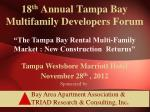 18 th  Annual Tampa Bay Multifamily Developers Forum