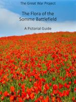 The Great War Project The Flora of the Somme Battlefield A Pictorial Guide