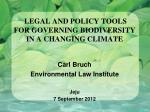 LEGAL AND POLICY TOOLS FOR GOVERNING BIODIVERSITY IN A CHANGING CLIMATE