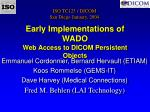 Early Implementations of WADO Web Access to DICOM Persistent Objects
