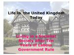 Life in  the United Kingdom Today