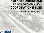 RAILROAD BRIDGE AND TRACK DESIGN AND COORDINATION ISSUES