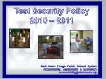 Test Security Policy 2010 – 2011 East Baton Rouge Parish School System