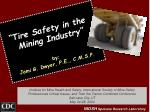 """""""Tire Safety in the  Mining Industry"""" by: Jami G. Dwyer, P.E., C.M.S.P."""