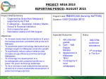 PROJECT : MGA 2013 REPORTING PERIOD : AUGUST 2013
