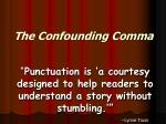 The Confounding Comma