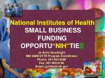 """National Institutes of Health SMALL BUSINESS FUNDING OPPORTU """"NIH"""" TIE S"""