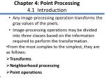 Chapter 4: Point Processing 4.1  Introduction