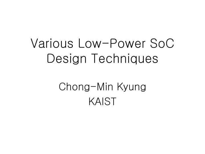 various low power soc design techniques n.
