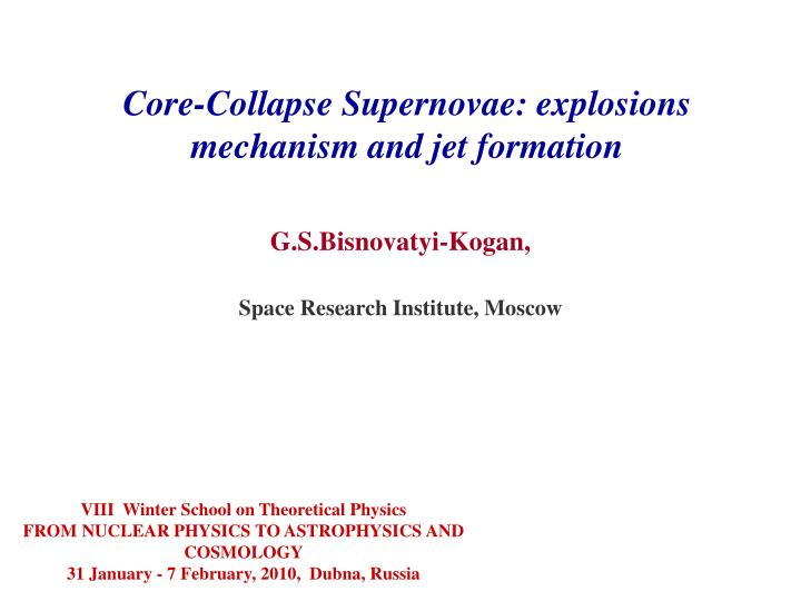 core collapse supernovae explosions mechanism and jet formation n.