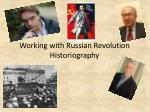 Working with Russian Revolution Historiography