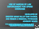 Developed by Greater miami valley ems council and region 2 Regional physicians advisory board