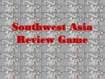 Southwest Asia Review Game