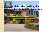 Can we claim the quality of a student by his /her achievement in SLC?