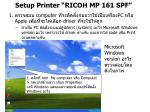 "Setup Printer ""RICOH MP 161 SPF"""