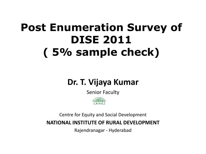 post enumeration survey of dise 2011 5 sample check n.
