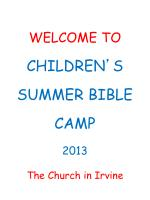 WELCOME TO CHILDREN ' S  SUMMER BIBLE  CAMP 2013 The Church in Irvine