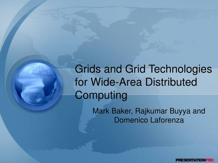 grids and grid technologies for wide area distributed computing n.