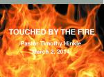 Touched By The Fire