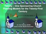 Twenty – One Sponsoring Church Planting Models for the Twenty-First Century
