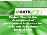 Project Plan for the development of  performance indicators for UoTs and UoT related parts of CUs