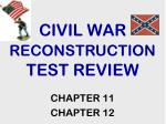 CIVIL WAR  RECONSTRUCTION  TEST REVIEW