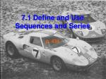 7.1 Define and Use Sequences and Series